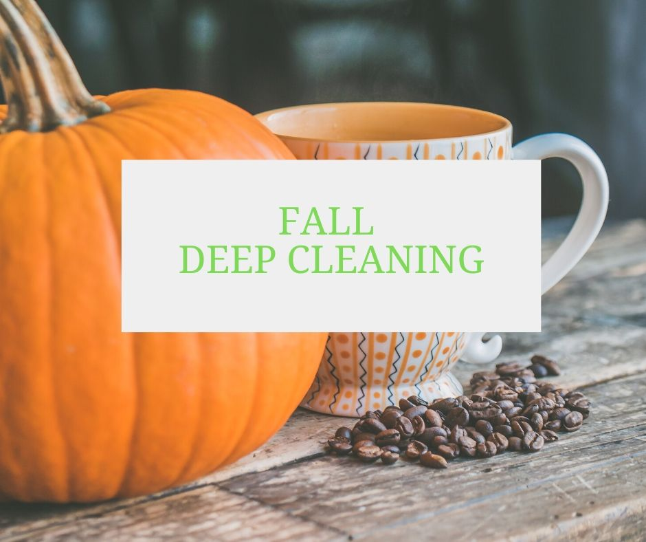 Fall Deep Cleaning